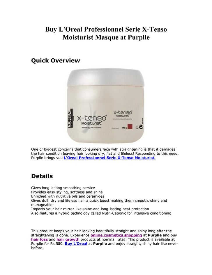 Buy LOreal Professionnel Serie X-Tenso             Moisturist Masque at PurplleQuick OverviewOne of biggest concerns that ...