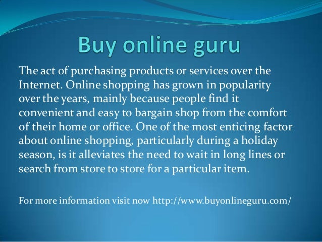 The act of purchasing products or services over the Internet. Online shopping has grown in popularity over the years, main...