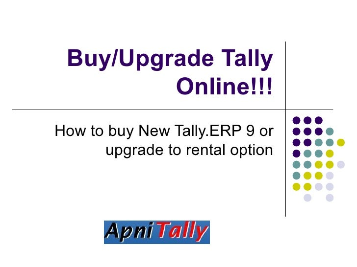 Buy/Upgrade Tally Online!!! How to buy New Tally.ERP 9 or upgrade to rental option