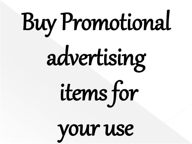 Buy Promotionaladvertisingitems foryour use