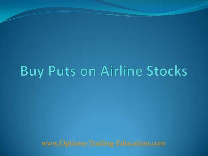 Buy Puts on Airline Stocks
