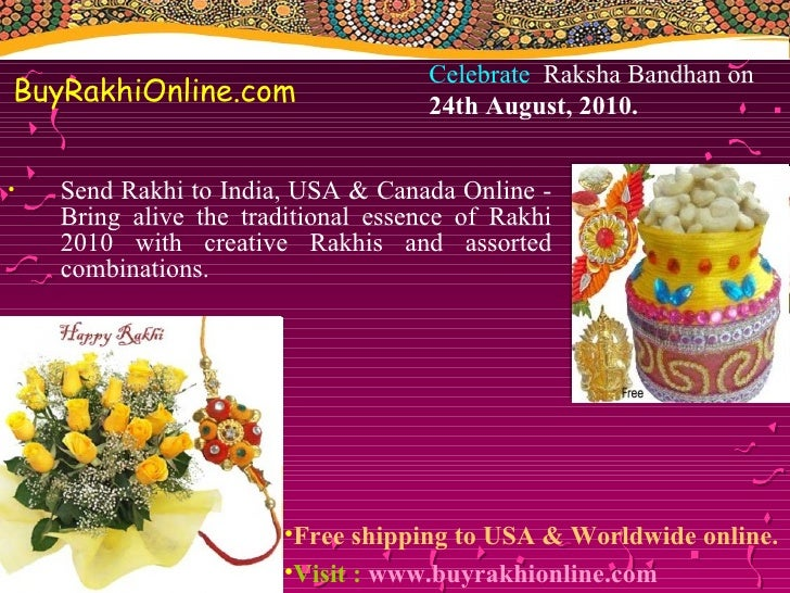 BuyRakhiOnline.com <ul><li>Send Rakhi to India, USA & Canada Online - Bring alive the traditional essence of Rakhi 2010 wi...