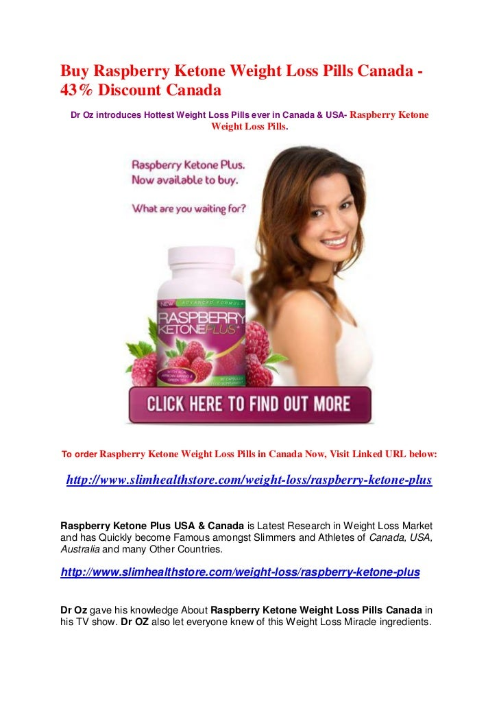 Buy Raspberry Ketone Weight Loss Pills Canada -43% Discount Canada  Dr Oz introduces Hottest Weight Loss Pills ever in Can...