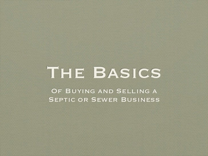 The BasicsOf Buying and Selling aSeptic or Sewer Business