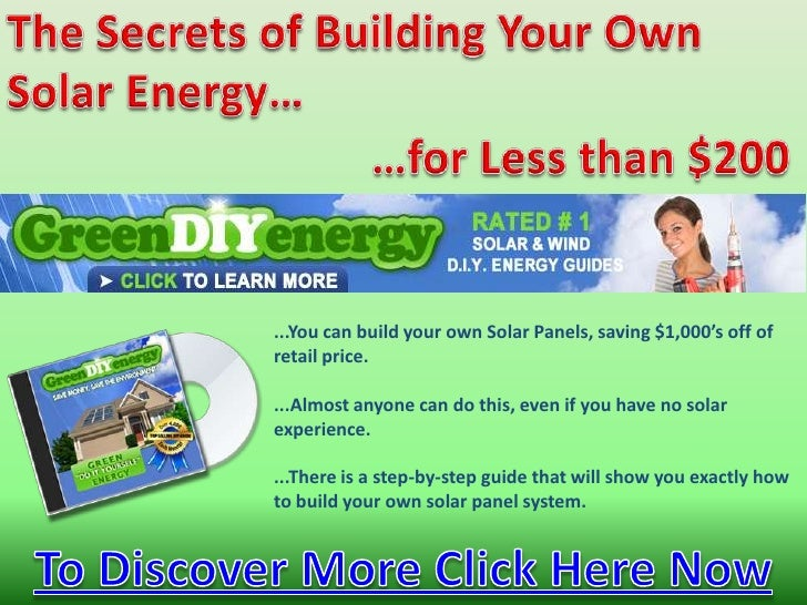 TheSecrets of BuildingYourOwn Solar Energy…<br />…forLessthan $200<br />buy solar panel<br />...You can build your own Sol...