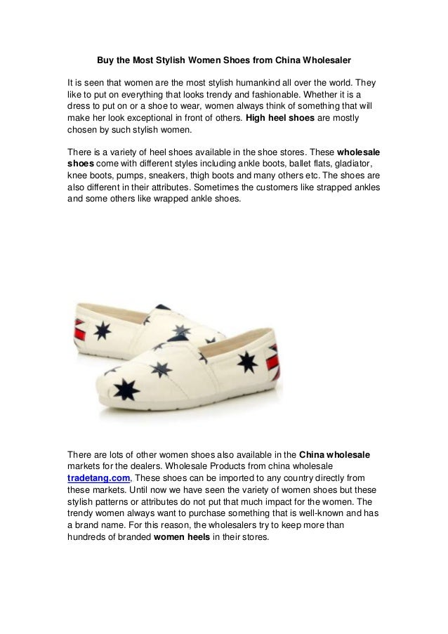 Buy the Most Stylish Women Shoes from China Wholesaler It is seen that women are the most stylish humankind all over the w...