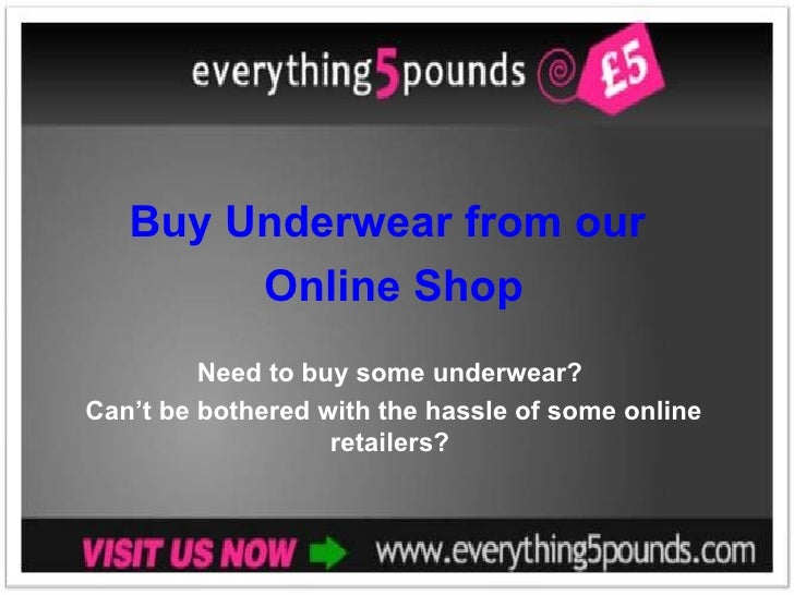Buy Underwear from our  Online Shop Need to buy some underwear?  Can't be bothered with the hassle of some online retailer...