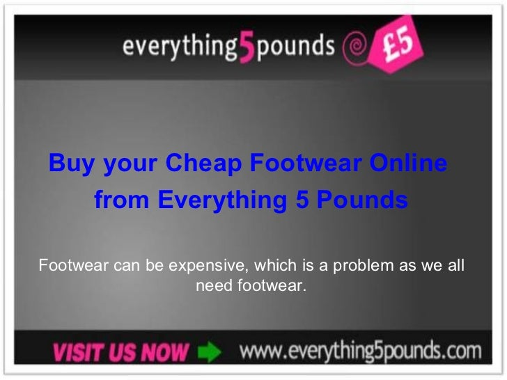 Buy your Cheap Footwear Online  from Everything 5 Pounds Footwear can be expensive, which is a problem as we all need foot...