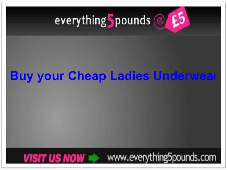 Buy your Cheap Ladies Underwear from everything5pounds com