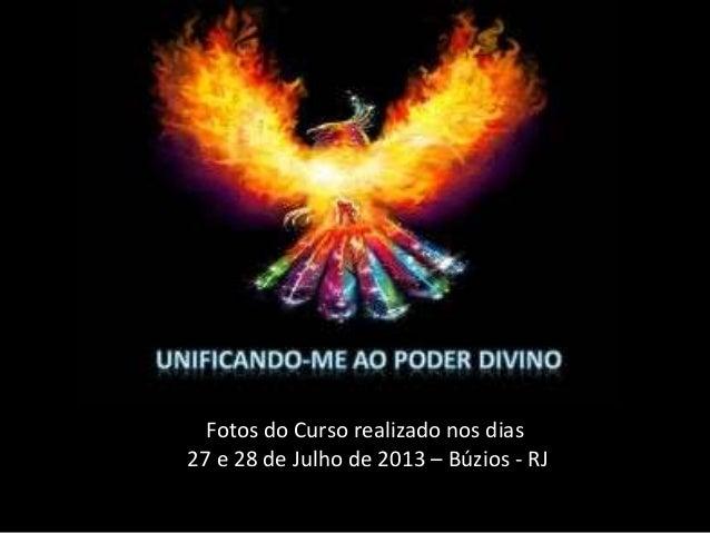 Fotos do Curso realizado nos dias 27 e 28 de Julho de 2013 – Búzios - RJ