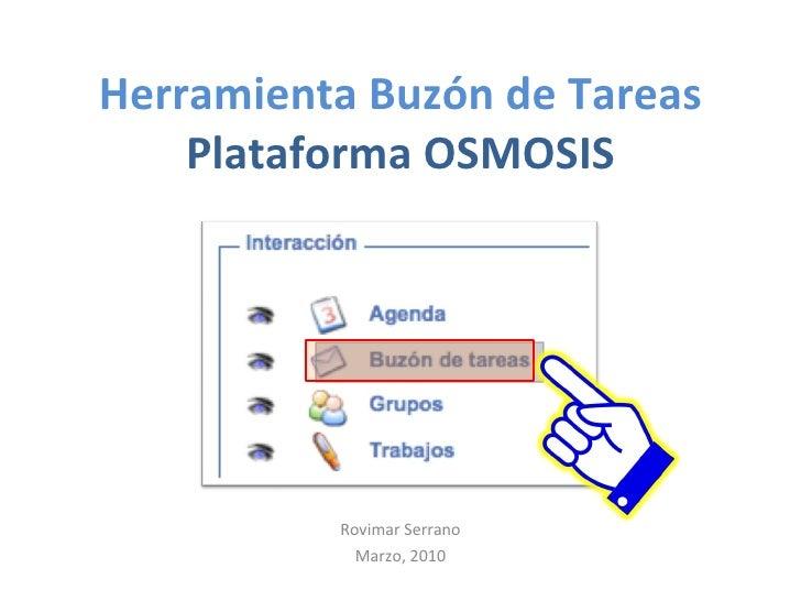 Herramienta Buzón de Tareas Plataforma OSMOSIS Rovimar Serrano Marzo, 2010
