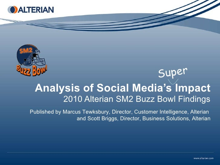 Analysis of Social Media's Impact 2010 Alterian SM2 Buzz Bowl Findings Published by Marcus Tewksbury, Director, Customer I...