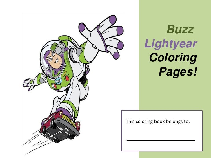Buzz         Lightyear          Coloring            Pages!    This coloring book belongs to: