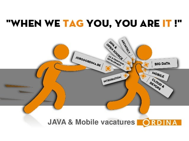 BUZZ - When we TAG you - you are IT  - Java jobs at Ordina