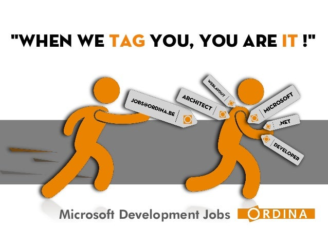 "Microsoft Development Jobs ""When we TAG you, you are IT !"""