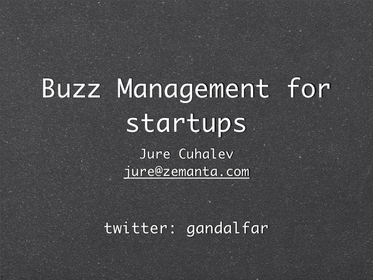 Buzz management for Startups