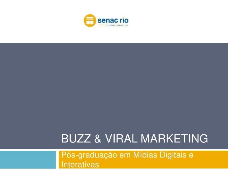 Buzz & Viral Marketing<br />Pós-graduação em Mídias Digitais e Interativas<br />