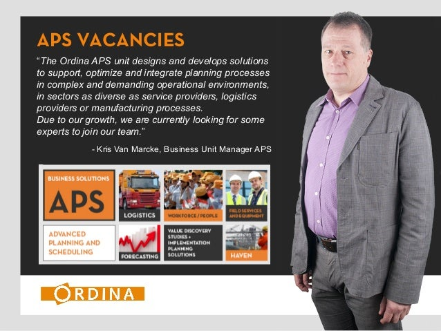 "APS VACANCIES ""The Ordina APS unit designs and develops solutions to support, optimize and integrate planning processes in..."