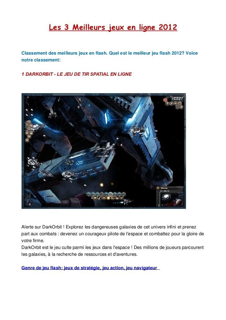 Les 3 Meilleurs jeux en ligne 2012Classement des meilleurs jeux en flash. Quel est le meilleur jeu flash 2012? Voicenotre ...