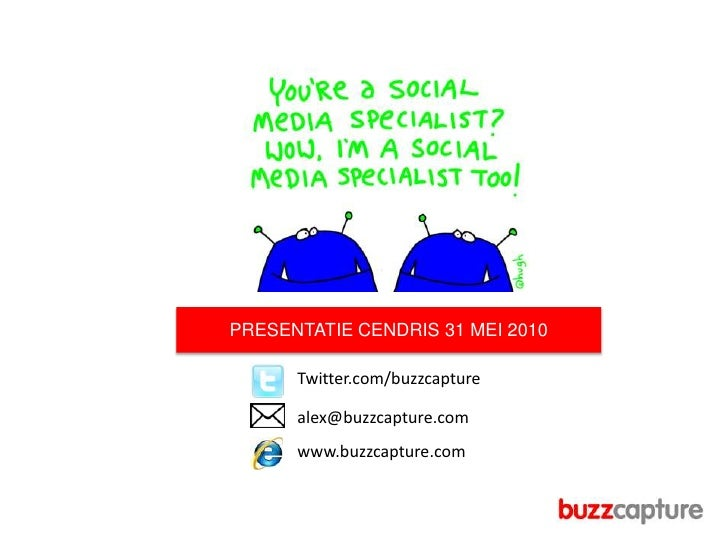 Buzzcapture social media monitoring and webcare presentation @ Cendris