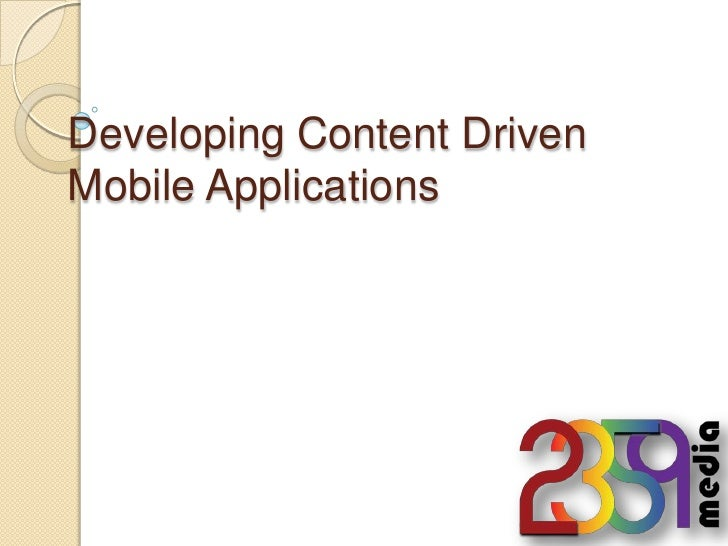 Developing Content Driven Mobile Applications<br />