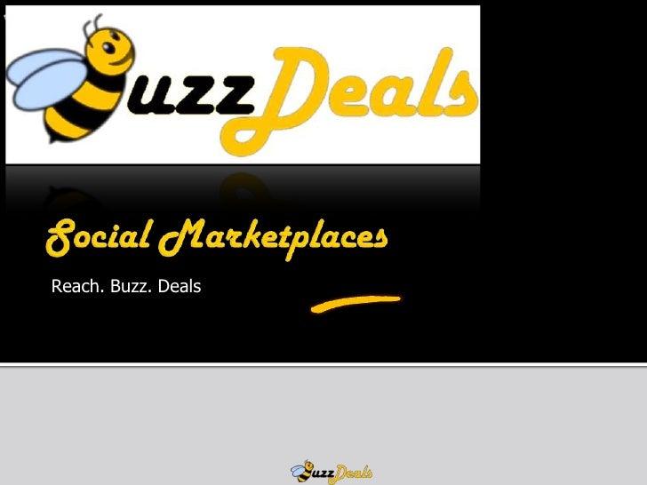 Reach. Buzz. Deals
