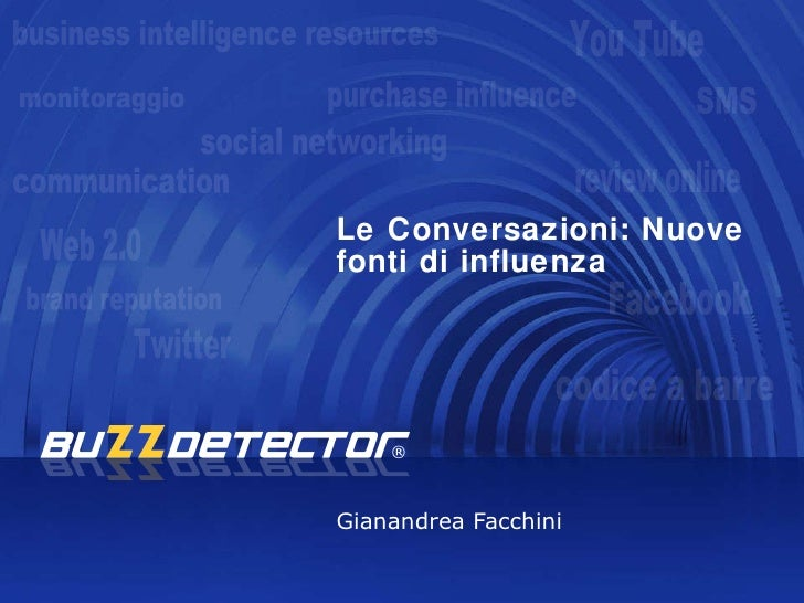Le Conversazioni: Nuove fonti di influenza   Gianandrea Facchini monitoraggio business intelligence resources communicatio...