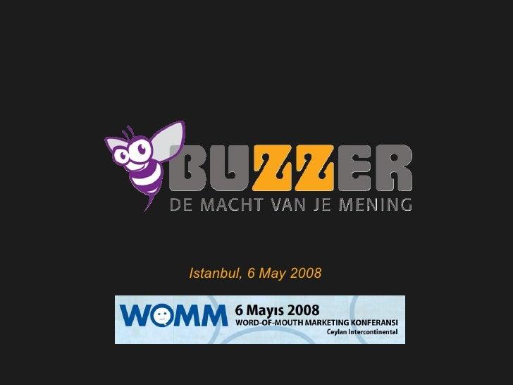 Welkom bij Buzzer Istanbul, 6 May 2008