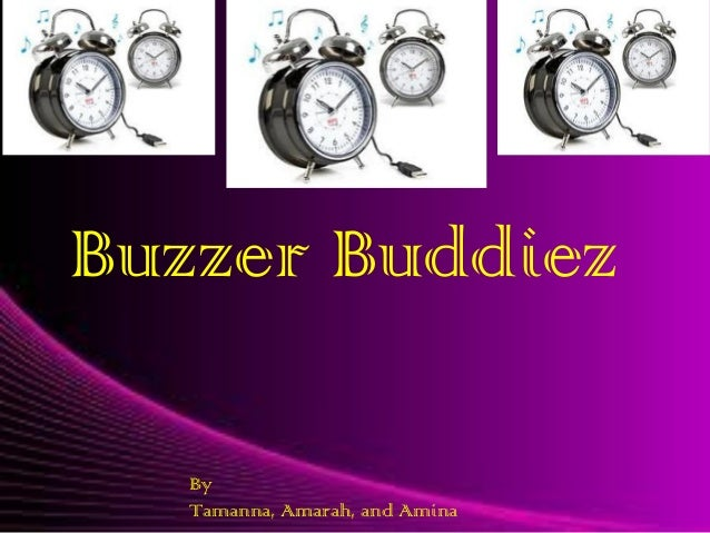 Buzzer Buddiez By Tamanna, Amarah, and Amina