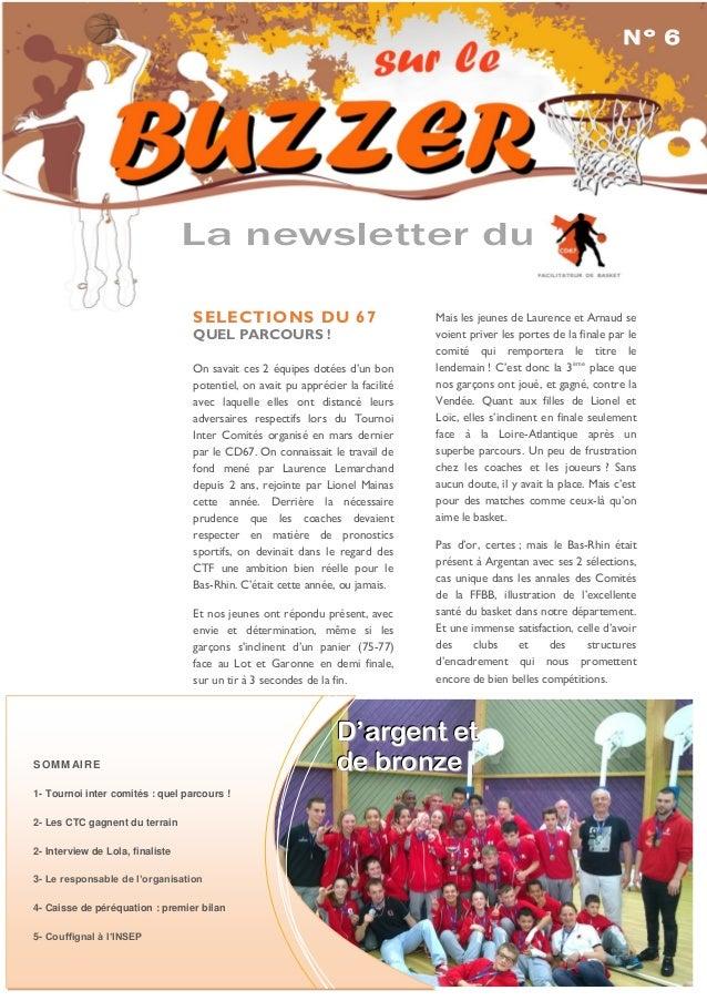 La newsletter du N° 6 ne ws let ter du SOMMAIRE 1- Tournoi inter comités : quel parcours ! 2- Les CTC gagnent du terrain 2...