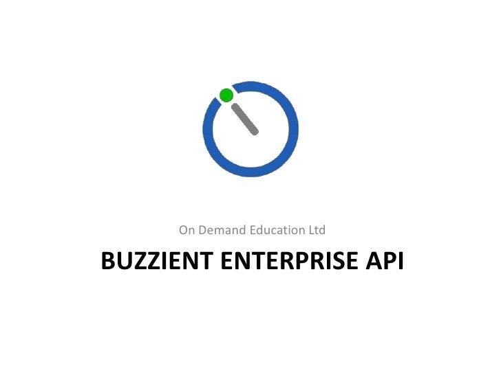 On Demand Education LtdBUZZIENT ENTERPRISE API