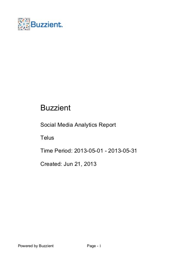 Powered by Buzzient Page - 1BuzzientSocial Media Analytics ReportTelusTime Period: 2013-05-01 - 2013-05-31Created: Jun 21,...