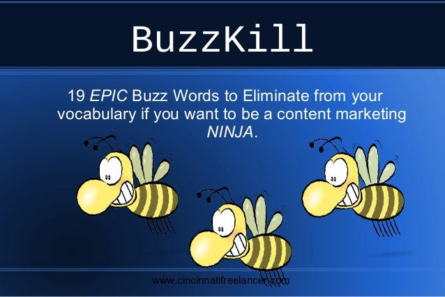 Buzz kill: 19 Epic Buzz Words to Eliminate From your #Content #Marketing Vocabulary