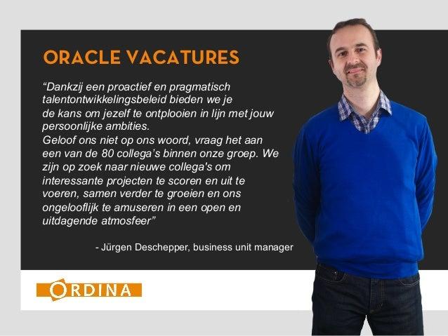 """ORACLE VACATURES - Jürgen Deschepper, business unit manager """"Dankzij een proactief en pragmatisch talentontwikkelingsbelei..."""