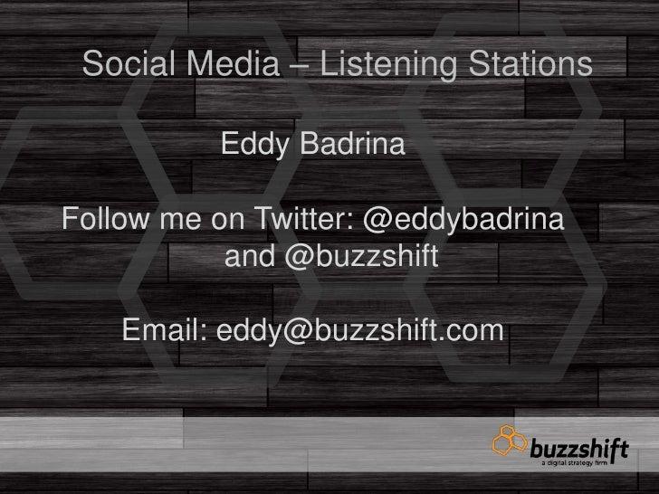 Buzzshift listening stations