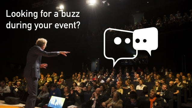 Looking for a buzz  during your event?