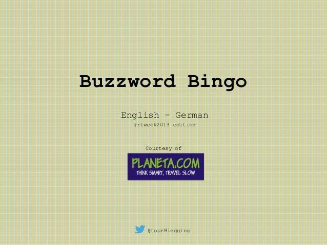 Buzzword Bingo   English – German     #rtweek2013 edition        Courtesy of         @tourBlogging