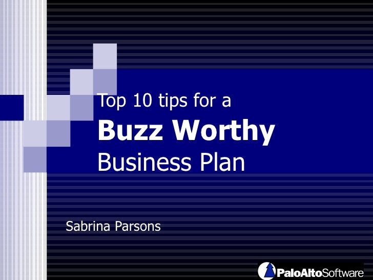 Top 10 tips for a   Buzz Worthy   Business Plan Sabrina Parsons