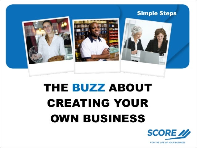 Simple Steps  THE BUZZ ABOUT CREATING YOUR OWN BUSINESS