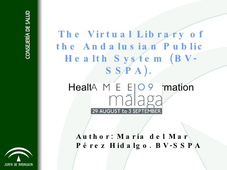 The Virtual Library of the Andalusian Public Health System (BV-SSPA).  Health Scientific Information Resources Author: Mar...