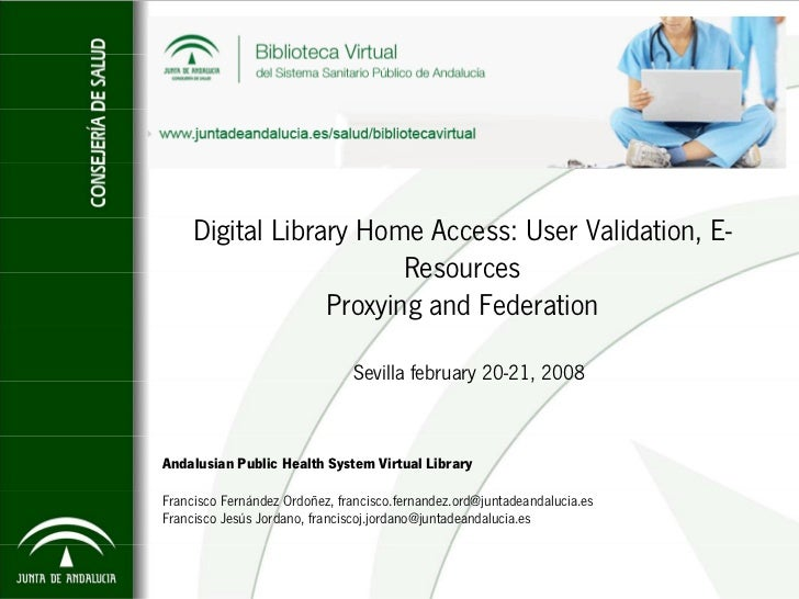 Digital Library Home Access: User Validation, E-                          Resources                   Proxying and Federat...