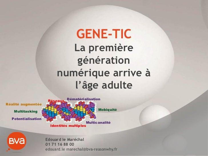 GENE-TIC                             La première                              génération                          numériqu...