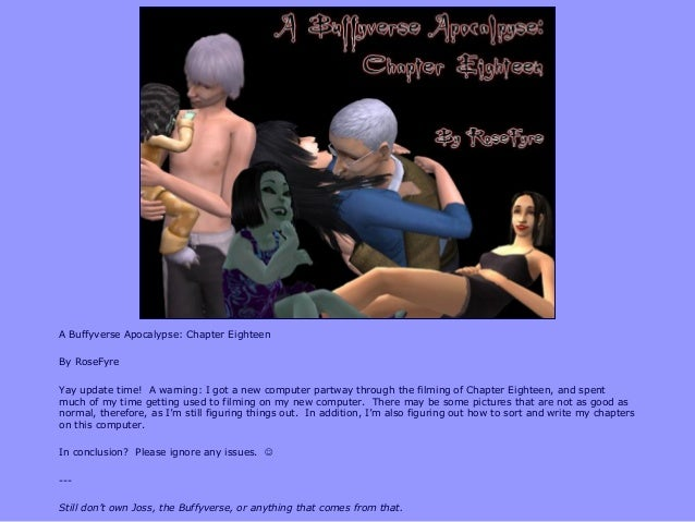 A Buffyverse Apocalypse: Chapter Eighteen By RoseFyre Yay update time! A warning: I got a new computer partway through the...