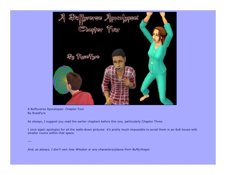 A Buffyverse Apocalypse: Chapter Four By RoseFyre  As always, I suggest you read the earlier chapters before this one, par...