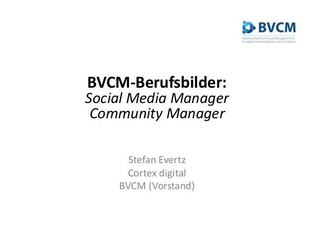 BVCM-Berufsbilder: Social Media Manager Community Manager Stefan Evertz Cortex digital BVCM (Vorstand)