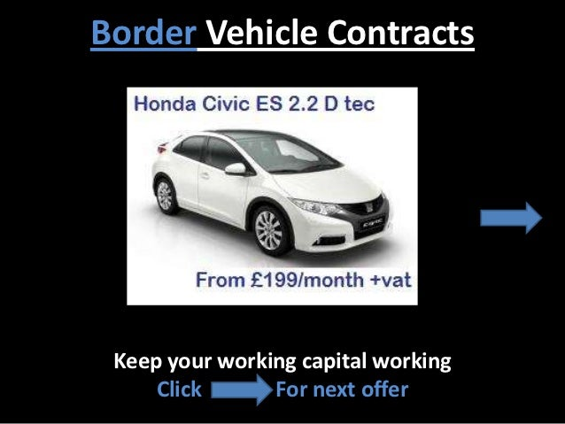 Border Vehicle Contracts Keep your working capital working     Click      For next offer