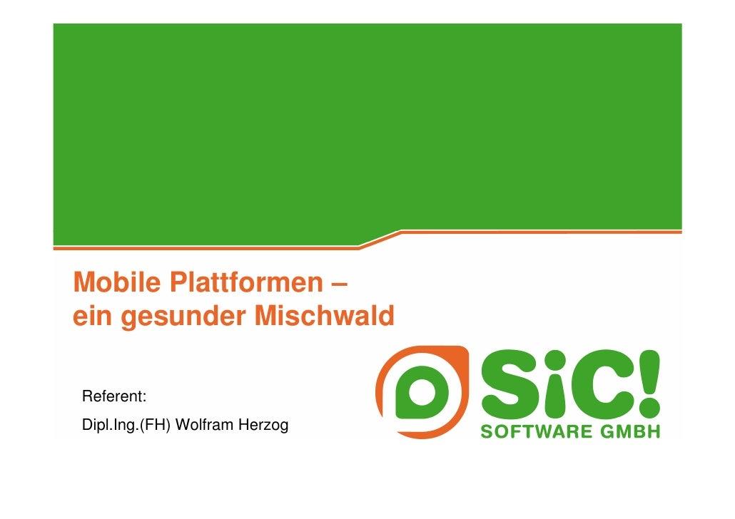 Mobile Plattformen – ein gesunder Mischwald  Referent: Dipl.Ing.(FH) Wolfram Herzog