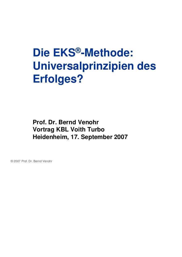 Die EKS®-Methode:               Universalprinzipien des               Erfolges?               Prof. Dr. Bernd Venohr      ...