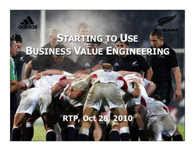© Joseph Little 2010 STARTING TO USE BUSINESS VALUE ENGINEERING 1 RTP, Oct 28, 2010