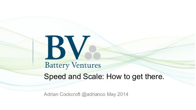 Speed and Scale: How to get there. Adrian Cockcroft @adrianco May 2014